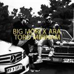 Big Mori  Ft Ara - Toro Mibinam