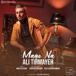 کاور آهنگ Ali Tirmayeh - Mage Na