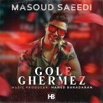 کاور آهنگ Masoud Saeedi - Gole Ghermez