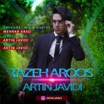 کاور آهنگ Artin Javidi - Tazeh Aroos
