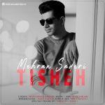کاور آهنگ Mehran Saderi - Tisheh