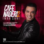 کاور آهنگ Iman Sani - Cafe Naderi 2