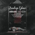 کاور آهنگ Arian Taheri - Zendegi Ejbari