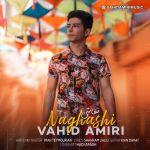 کاور آهنگ Vahid Amiri - Naghashi
