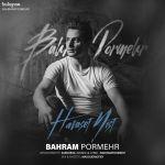 کاور آهنگ Bahram Pormehr - Havaset Nist