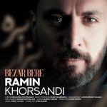 کاور آهنگ Ramin Khorsandi - Bezar Bere
