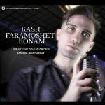 کاور آهنگ Mehdi Hossein Zadeh - Kash Faramoshet Konam
