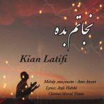 کاور آهنگ Kian Latifi - Nejatam Bede