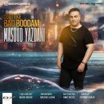 کاور آهنگ Masoud Yazdani - Gofti Ke Bad Boodam