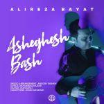 کاور آهنگ Alireza Bayat - Asheghesh Bash
