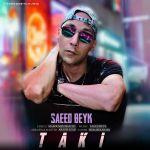 کاور آهنگ Saeed Beyk - Taki