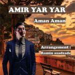 کاور آهنگ Amir Yar Yar - Aman Aman