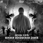 کاور آهنگ Arman Raya - Mikhan Bekobanam Zamin