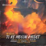 کاور آهنگ Ratin - To Ke Midooni Khodet