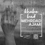 کاور آهنگ Mehrdad Ajami - Khabe Bad
