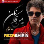 کاور آهنگ Reza Shirin - Be Man Fekr Nakon