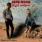 کاور آهنگ Majid Amirpour - Adam Hesabi